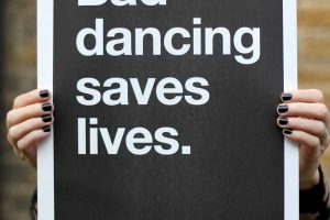 Text on poster: Bad dancing saves lives.